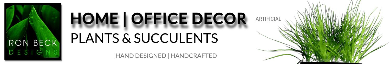Home Decor Office - Artificial Plants & Succulents - Ron Beck Designs 1500 250